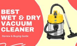 Best Wet and Dry Vacuum Cleaner in India 2021 – Review & Buying Guide
