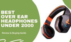 Best Over Ear Headphones Under 2000